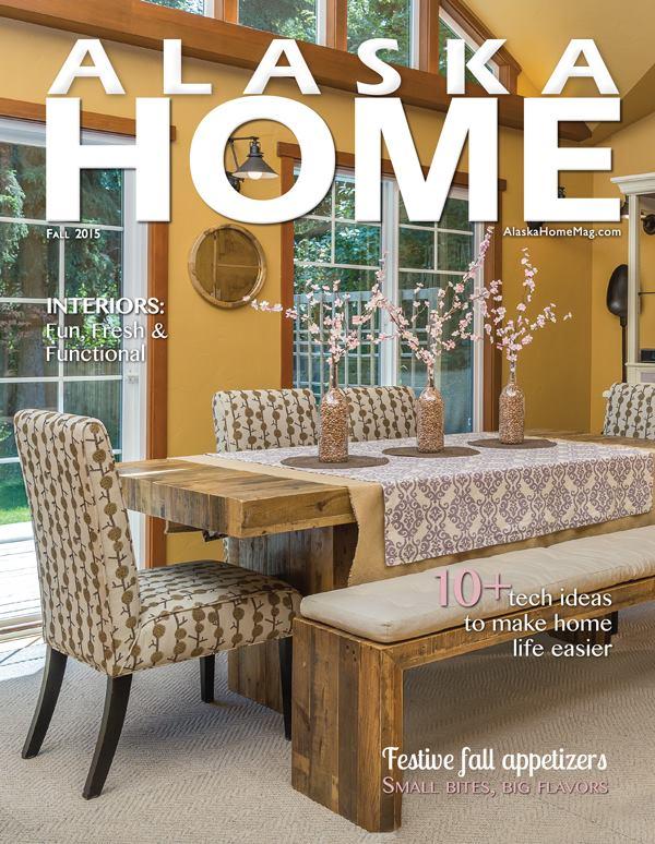 Alaska Home Magazine Fall 2015