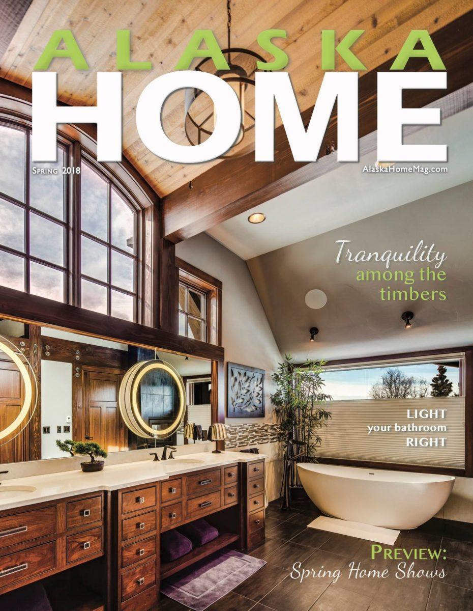 Alaska Home Magazine Spring 2018